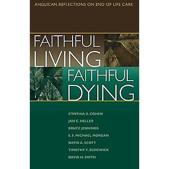 Faithful Living Faithful Dying by End of Life Task Force of the Standing C