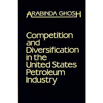 Competition and Diversification in the United States Petroleum Industry by Ghosh & Arabinda