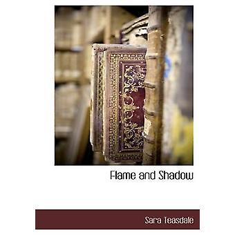 Flame and Shadow by Teasdale & Sara