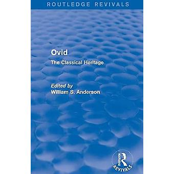 Ovid Routledge Revivals  The Classical Heritage by Anderson & William S.