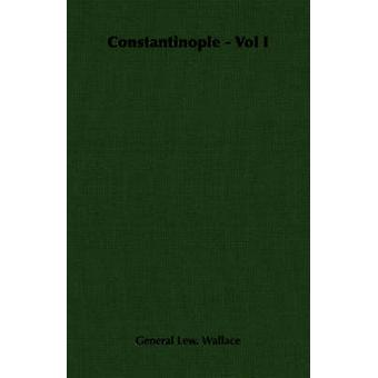 Constantinople  Vol I by Wallace & General Lew.