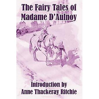 The Fairy Tales of Madame DAulnoy by Countess of DAulnoy