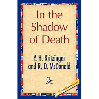 In the Shadow of Death by Kritzinger & P. H.