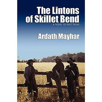 The Lintons of Skillet Bend A Novel of East Texas by Mayhar & Ardath