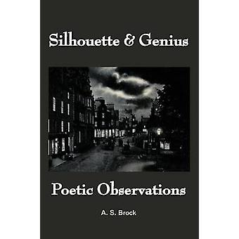 Silhouette  Genius Poetic Observations by Brock & A. S.