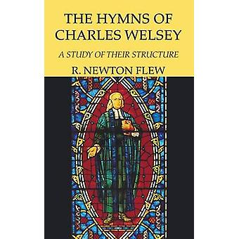 The Hymns of Charles Wesley by Flew & R. Newton