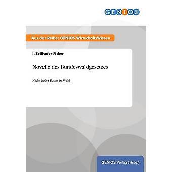 Novelle des Bundeswaldgesetzes by ZeilhoferFicker & I.
