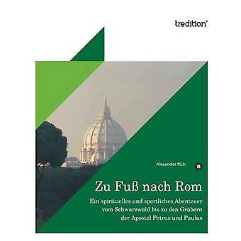 Zu Fuss Nach ROM by Rich & Alexander
