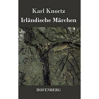 Irlndische Mrchen by Karl Knortz
