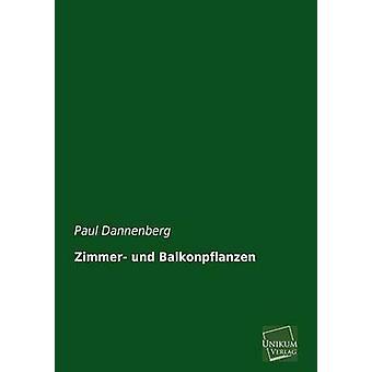 Zimmer Und Balkonpflanzen by Dannenberg & Paul