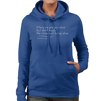 Mindfulness Thich Nhat Hanh varelse levande citat kvinnor 's Hooded Sweatshirt