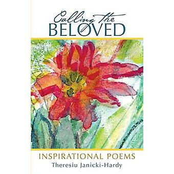Calling the Beloved Inspirational Poems by JanickiHardy & Theresiu