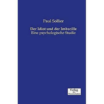 Der Idiot und der Imbecille by Sollier & Paul
