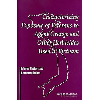 Characterizing Exposure of Veterans to Agent Orange and Other Herbici