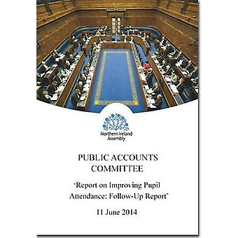 Report on Improving Pupil Attendance - Follow-Up Report - Together wit