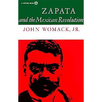 Zapata and the Mexican Revolution by John Womack Jr - 9780394708539 B