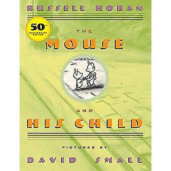 The Mouse and His Child by Russell Hoban - 9780439098274 Book