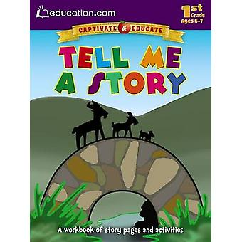 Tell Me a Story - A Workbook of Story Pages and Activities by Educatio