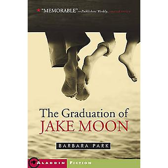 The Graduation of Jake Moon by Barbara Park - 9780689839856 Book