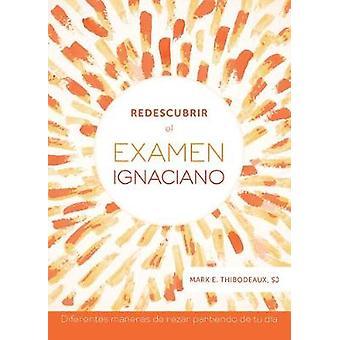 Redescubrir El Examen Ignaciano / Reimagining the Ignatian Examen - Di