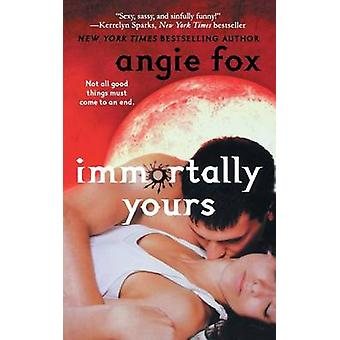 Immortally Yours by Angie Fox - 9781250082497 Book
