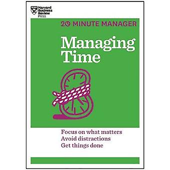 Managing Time - Focus on What Matters - Avoid Distractions - Get Thing