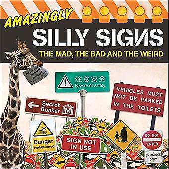 Otroligt dumt tecken: den galna, den onde och den konstiga