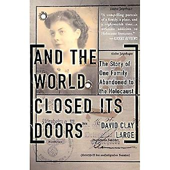 And the World Closed Its Doors : The Story of One Family Abandoned to the Holocaust