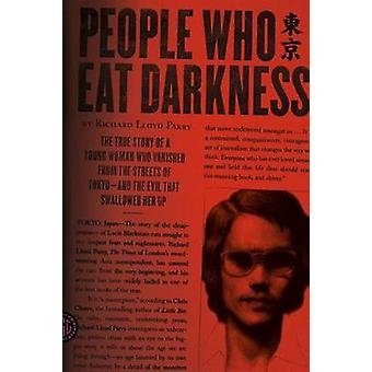 People Who Eat Darkness - The True Story of a Young Woman Who Vanished