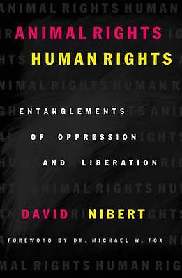 Animal RightsHuman Rights by David Nibert & Michael W. Fox