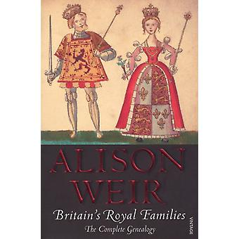 Britain's Royal Families: The Complete Genealogy (Paperback) by Weir Alison