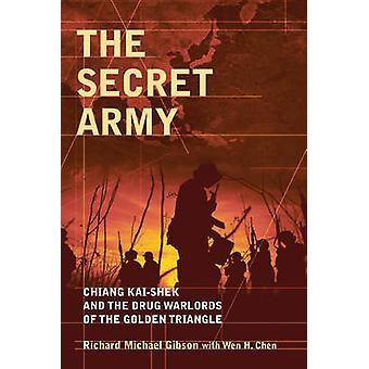 Den hemmelige hær - Chiang Kai-Shek og narkotika Warlords af gylden