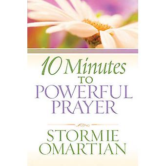 10 Minutes to Powerful Prayer by Stormie Omartian - 9780736927413 Book