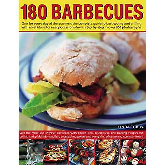 180 Barbecues - One for Every Day of the Summer - The Complete Guide t