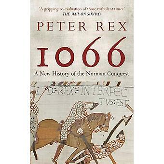 1066-ピーター レックス - 97814456038 ノルマン人の英国征服の新たな歴史