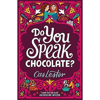 Do You Speak Chocolate? - Perfect for fans of Jacqueline Wilson by Cas