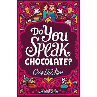Sprichst du Schokolade? -Perfekt für Fans von Jacqueline Wilson von Cas