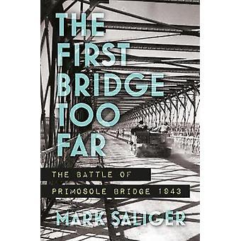 Först bron för långt - slaget vid Primosole Bridge 1943 av den
