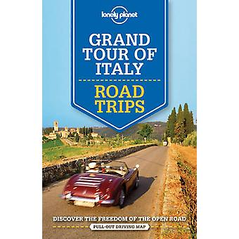 Lonely Planet Grand Tour of Italy Road Trips by Lonely Planet - 97817