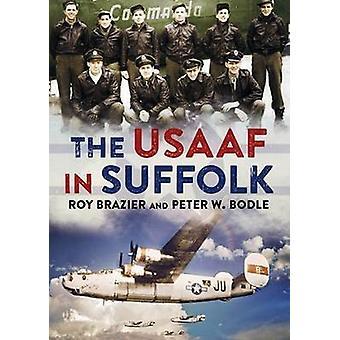 L'USAAF dans le Suffolk de Peter W. Bodle - Roy Brazier - 9781781553466