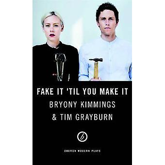 Fake es Til Sie es von Tim Grayburn - Bryony Kimmings - 978178319