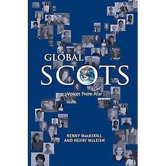 Global Scots - Making it in the Modern World by Kenny MacAskill - Henr
