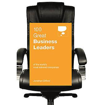 100 Great Business Leaders - of the World's Most Admired Companies by