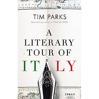 A Literary Tour of Italy by Tim Parks - 9781846883910 Book