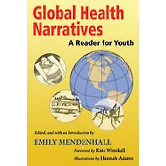 Globale Gesundheit Erzählungen - ein Leser für die Jugend von Emily Mendenhall - Ka