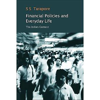 Financial Policies and Everyday Life - The Indian Context by S. S. Tar
