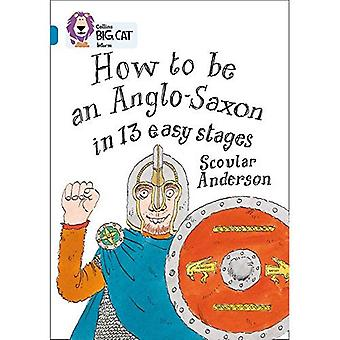 Collins Big Cat - How to be an Anglo Saxon: Band 13/ Topaz