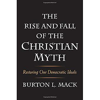 Uppgång och Fall av Christian myten: återställa våra demokratiska ideal