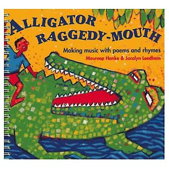 Alligator Raggedy Mouth: Making Music with Poems and Rhymes (Classroom Music)