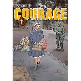 Live It: Courage